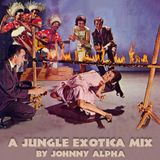 A Jungle Exotica Mix
