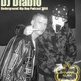 DJ Diablo Underground Hip Hop Podcast Episode 1 2014