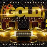 Dj Steel - 90's Gold Classic Hip Hop Vol. 1
