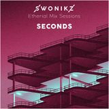 Etherial Mix Sessions Exclusive - SECONDS (House Mix)