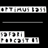 OPTIMUS BASS - Safari Podcast #01