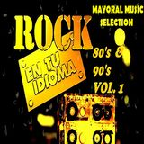 Rock En Español 80 y 90 Vol.1|Rock En Tu Idioma Mix|Rock En Español Mix - Mayoral Music Selection