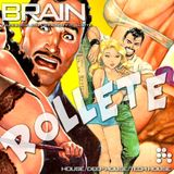 Brain - Rollete /11.12.30. Exclusive House Mix/