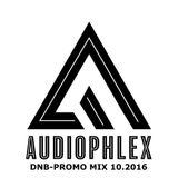 AUDIOPHLEX-DNB PROMO MIX-10.2016