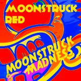 Moonstruck Red - Moonstruck Madness