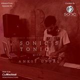 Sonic's Tonic - Episode 03 - Ankit Uppal