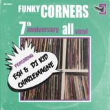 Funky Corners Show #345 7th Anniversary All-Vinyl Show Featuring Esh & DJ Kid Charlemagne