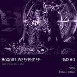 Daisho Live @ Boxout Weekender [07-04-2018]