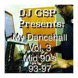 DJ GSP Presents: My Dancehall Vol 3 Mid 90's (Disc 1)