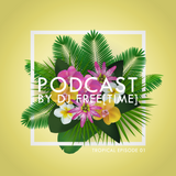 Podcast by DJ free[time] - Tropical Episode 01 (POD088)
