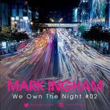 Mark Ingham | We Own The Night #02 | FREE DL