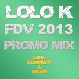 Lolo K - FDV 2013 Promo Mix