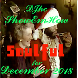ShowEmHow Soulful for December 2018