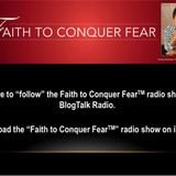 Faith to Conquer Fear:  Moving from Here to There