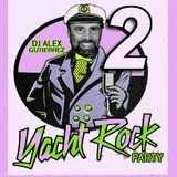 Yacht Rock Party 2 DJ Alex Gutierrez