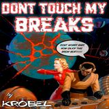 Dont Touch My Breaks