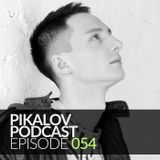 Pikalov - Podcast. Episode 054