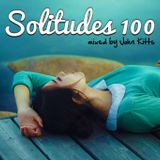 GUEST MIX: Solitudes 100 - Special Anniversary Episode (mixed by John Kitts)