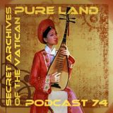 Pure Land - Secret Archives of the Vatican Podcast 74