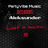 Aleksunder Live Set at PartyVibe Music Records - Lost in Music III (2017-06-03)