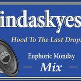 indaskyes - Hood To The Last Drop (Euphoric Monday Mix)