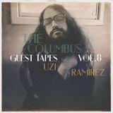 THE COLUMBUS GUEST TAPES VOL. 8- UZI RAMIREZ