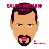 RALPHI ROSARIO SPECIAL Part.1 By Roger Paiva