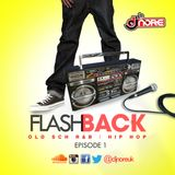 @DJNOREUK - #Flashback Ep 1 (Old Sch HipHop | R&B)