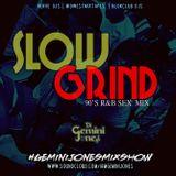 SLOW GRIND: 90'S R&B SEX MIX