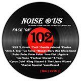 """Noise r'us # 102 """"face on"""" (Mai 2016)"""