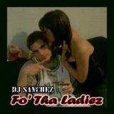 DJ Sanchez - Fo' Tha Ladiez (2009)