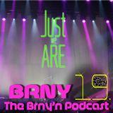 BRNY - Brny'n Podcast 19 - just we are