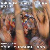 Sunday Night Mixes, 2011: Part 24 - Trip through Goa
