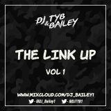 @DJ_Bailey1 x DJ TY-B - The Link Up (Vol One)