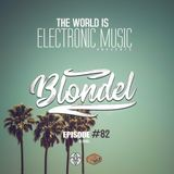De La Trinidad Present.-The World Is Electronic Music (Episode #82) [Blondel]