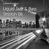 Liquid Jazz & Bass Session 06