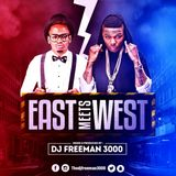 DJ FREEMAN 3000__EAST Vs WEST VOL1 (West Africa Tunes and East Africa Tunes)