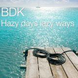 BDK - Hazy days lazy ways