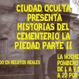 """Ciudad Oculta: """"Historias del cementerio La Piedad Parte II"""""""