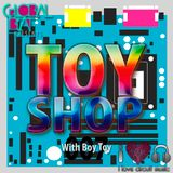 The Toy Shop with Boy Toy 007 on Global-Beat.net & ILoveCircuitMusic.com