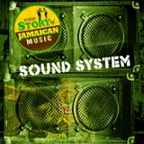 Sound System | The Story Of Jamaican Music #8