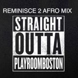 REMINISCE 2 AFRO LIVE MIX 01/17