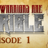 These Warriors Are Terrible-Episode 1-Video game Expendables