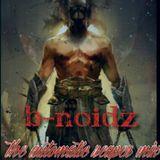 B-NOIDZ - the AUtoMatiC reaper mix