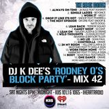 RODNEY O'S BLOCK PARTY (KIIS FM & IHEARTRADIO) MIX 42 (THE REMIX EDITION)