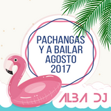 Pachangas y a bailar Agosto 2017 - Alba Dj