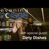 Evening Poison Episode II feat. Dirty Dishes