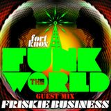 Friskie Business presents Funk The World 41