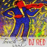 DJ RED Touch IT! (Mini Mix)