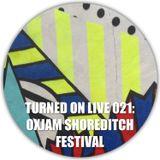 Turned On Live 021: Oxjam Shoreditch Festival